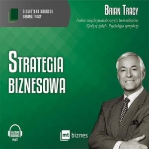 Brian Tracy – Strategia biznesowa /audiobook/